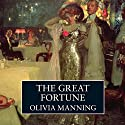 The Great Fortune (       UNABRIDGED) by Olivia Manning Narrated by Harriet Walter