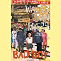 Bad Boy (       UNABRIDGED) by Walter Dean Myers Narrated by Joe Morton