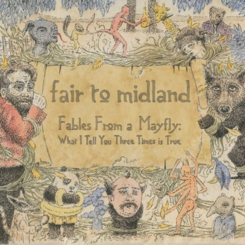 Fair To Midland - Fables from a Mayfly: What I Tell You Three Times is True - Zortam Music
