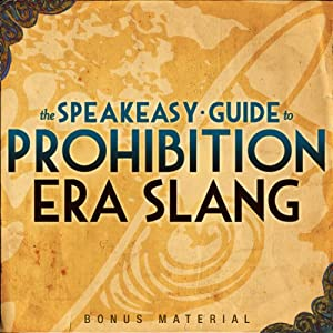 Boardwalk Empire Free Bonus Material: The Speakeasy Guide to Prohibition Era Slang – Extended Edition | [Kevin C. Fitzpatrick]