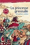 PRINCESSE GRENOUILLE (LA) ET AUTRES C...