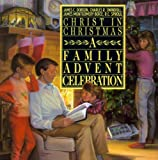 img - for Christ in Christmas: A Family Advent Celebration by James Dobson, Charles Swindoll, James Montgomery Boice, R. C (1989) Paperback book / textbook / text book