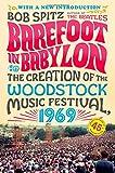 Barefoot in Babylon: The Creation of the Woodstock Music Festival, 1969