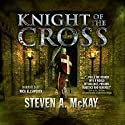 Knight of the Cross: A Knight Hospitaller Novella (       UNABRIDGED) by Steven A. McKay Narrated by Nick Ellsworth