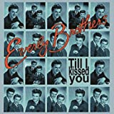 The Everly Brothers Till I Kissed You