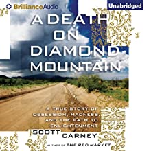 A Death on Diamond Mountain: A True Story of Obsession, Madness, and the Path to Enlightenment (       UNABRIDGED) by Scott Carney Narrated by Fred Stella