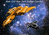 Alien Civil War: First Human Contact (1st in The Knife series)