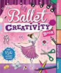 The Ballet Creativity Book: With Game...