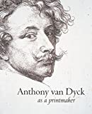 img - for Anthony Van Dyck as Printmaker book / textbook / text book