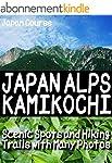 JAPAN ALPS KAMIKOCHI: Scenic Spots an...