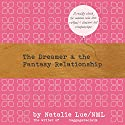 The Dreamer and the Fantasy Relationship (       UNABRIDGED) by Natalie Lue Narrated by Lucy Price-Lewis
