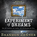 The Experiment of Dreams Audiobook by Brandon Zenner Narrated by Jim Tedder