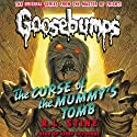Classic Goosebumps: The Curse of the Mummy's Tomb (       UNABRIDGED) by R.L. Stine Narrated by Kirby Heyborne