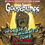 Classic Goosebumps: The Curse of the Mummy's Tomb | R.L. Stine