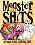 Monster Shits: A Swear Word Adult Col...