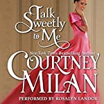 Talk Sweetly to Me: The Brothers Sinister, Book 5 | Courtney Milan