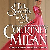 Talk Sweetly to Me: The Brothers Sinister, Book 5 | [Courtney Milan]