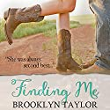 Finding Me Audiobook by Brooklyn Taylor Narrated by Tessa Ellory, Nathan Everett