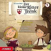 Der kleine Ritter Trenk 5: Die Prophezeiung / Drachenfeuer | Kirsten Boie