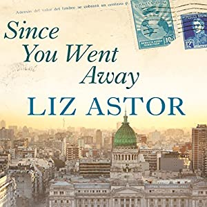 Since You Went Away | [Liz Astor]
