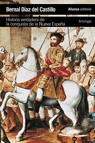 Historia Verdadera De La Conquista De La Nueva España. Antología (El Libro De Bolsillo - Historia)