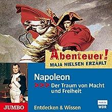 Napoleon: Der Traum von Macht und Freiheit (Abenteuer! Maja Nielsen erzählt) Hörbuch von Maja Nielsen Gesprochen von:  div.