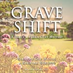Grave Shift: Darcy & Flora Cozy Mystery, Book 2 | Blanche Day Manos,Barbara Burgess