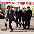 Maximum Kaiser Chiefs: The Unauthorised Biography
