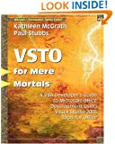 VSTO for Mere Mortals¿: A VBA Developer's Guide to Microsoft Office Development Using Visual Studio 2005 Tools for Office