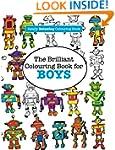 The Brilliant Colouring Book for BOYS...