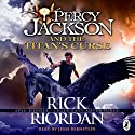 The Titan's Curse: Percy Jackson, Book 3 (       UNABRIDGED) by Rick Riordan Narrated by Jesse Bernstein