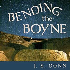 Bending the Boyne: A Novel of Ancient Ireland | [J. S. Dunn]