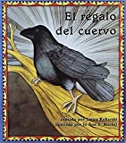 img - for El Regalo Del Cuervo (Books for Young Learners) by Janice Kuharski (2001-08-06) book / textbook / text book