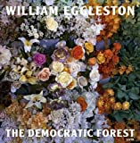 img - for William Eggleston: The Democratic Forest book / textbook / text book