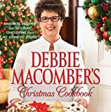 img - for Debbie Macomber's Christmas Cookbook: Favorite Recipes and Holiday Traditions from My Home to Yours book / textbook / text book