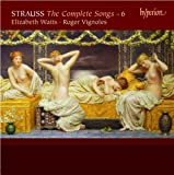 Strauss: The Complete Songs Vol.6