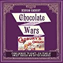 Chocolate Wars: The 150-Year Rivalry Between the World's Greatest Chocolate Makers Audiobook by Deborah Cadbury Narrated by Deborah Cadbury