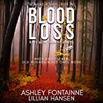 Blood Loss: The Magnolia Series, Book 2 | Ashley Fontainne,Lillian Hansen