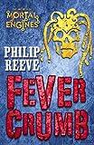 Fever Crumb (Mortal Engines Quartet)