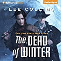 The Dead of Winter Audiobook by Lee Collins Narrated by Kaleo Griffith