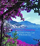 Robert I.C. Fisher Close to Paradise: The Gardens of Naples, Capri and the Amalfi Coast