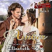 Amber: Daughters of the Dagger Series, Book 3 | Elizabeth Rose