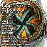 img - for Fiber Art Almanac 2014 (An annual calendar of inspiring fiber and textile art from 25 Midwest artists) book / textbook / text book