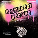 Permanent Record Audiobook by Leslie Stella Narrated by Nick Podehl