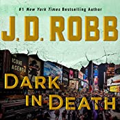 Dark in Death: In Death, Book 46 | [J. D. Robb]
