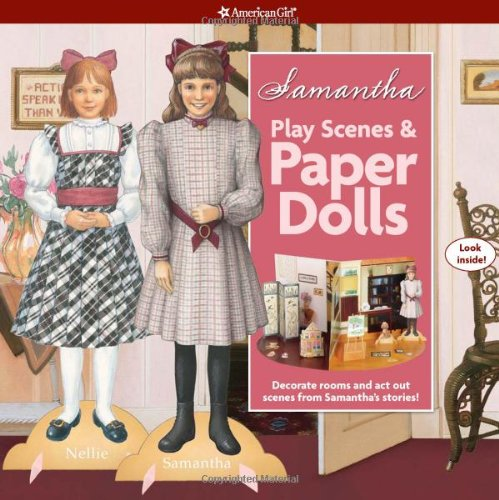 Samantha Play Scenes &amp; Paper Dolls: Decorate Rooms and ACT Out Scenes from Samantha&#39;s Stories (American Girl)