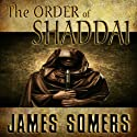 The Order of Shaddai: The Realm Shift Trilogy, #2 (       UNABRIDGED) by James Somers Narrated by JT Johnson