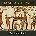 The Handfasted Wife: Daughters of Hastings, Book 1 (       UNABRIDGED) by Carol McGrath Narrated by Heather Wilds