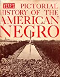 img - for Year's Pictorial History of the American Negro book / textbook / text book