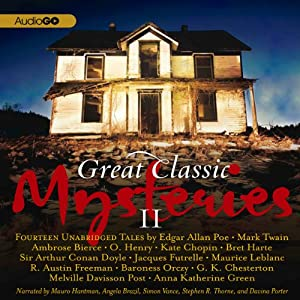 Great Classic Mysteries II: Fourteen Unabridged Tales | [Mark Twain, Davina Porter, Jacques Futrelle, R. Austin Freeman, Anna Katharine Green, Edgar Allan Poe, Baroness Orczy]